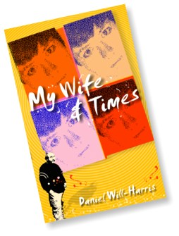 My Wife and Times by Daniel Will Harris